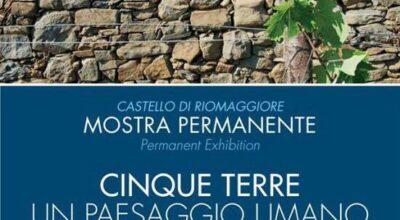 """Per il mese di Agosto sarà garantita l'apertura di un punto informazioni, presso il Castello di Riomaggiore e si potrà visitare la mostra permanente """"Cinque Terre un paesaggio umano"""""""